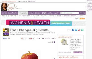 http://www.oprah.com/omagazine/Small-Changes-Big-Results?SiteID=stumble-small-changes-big-results