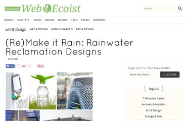http://webecoist.momtastic.com/2011/09/12/remake-it-rain-rainwater-reclamation-harvesting-designs/