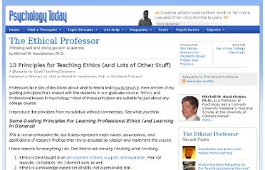 http://www.psychologytoday.com/blog/the-ethical-professor/201202/10-principles-teaching-ethics-and-lots-other-stuff