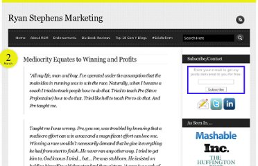http://ryanstephensmarketing.com/blog/mediocrity-equates-to-winning-and-profits/