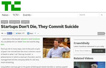http://techcrunch.com/2011/06/27/startups-don%e2%80%99t-die-they-commit-suicide/#f3a58c5815a566