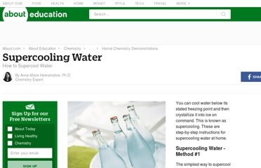 http://chemistry.about.com/od/chemistryhowtoguide/a/how-to-supercool-water.htm