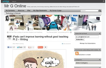 http://mgleeson.edublogs.org/2012/02/18/ipads-cant-improve-learning-without-good-teaching-pt-2/