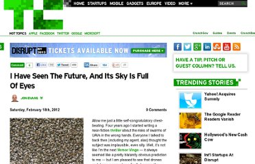 http://techcrunch.com/2012/02/18/i-have-seen-the-future-and-its-sky-is-full-of-eyes/