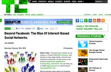 http://techcrunch.com/2012/02/18/beyond-facebook-the-rise-of-interest-based-social-networks/