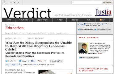 http://verdict.justia.com/2012/02/17/why-are-so-many-economists-so-unable-to-help-with-the-ongoing-economic-crisis