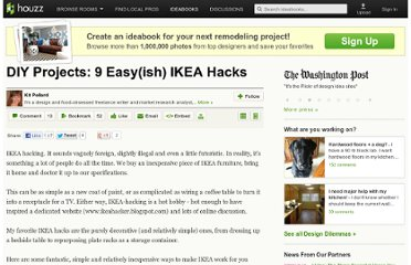 http://www.houzz.com/ideabooks/5282/list/DIY-Projects--9-Easy-ish--IKEA-Hacks