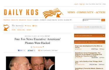 http://www.dailykos.com/story/2011/07/17/995568/-Fmr-Fox-News-Executive-Americans-Phones-Were-Hacked