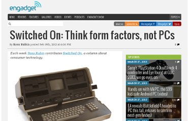http://www.engadget.com/2012/02/19/switched-on-think-form-factors-not-pcs/