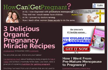 http://www.howcanigetpregnant.org/3-delicious-organic-pregnancy-miracle-recipes