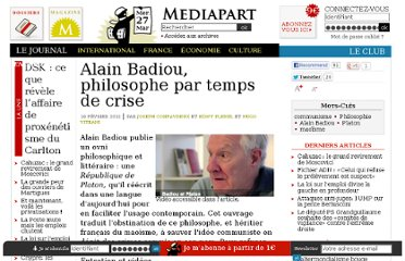 http://www.mediapart.fr/journal/france/110212/alain-badiou-philosophe-par-temps-de-crise?page_article=5