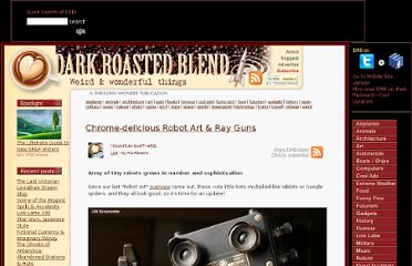 http://www.darkroastedblend.com/2009/02/chrome-delicious-robot-art-ray-guns.html