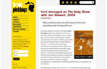 http://www.brainpickings.org/index.php/2012/02/20/kurt-vonnegut-the-daily-show-jon-stewart-2005/