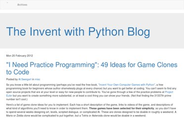 http://inventwithpython.com/blog/2012/02/20/i-need-practice-programming-49-ideas-for-game-clones-to-code/