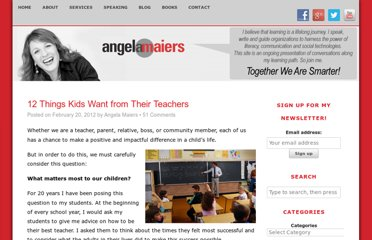 http://www.angelamaiers.com/2012/02/12-things-kids-want-from-their-teachers.html