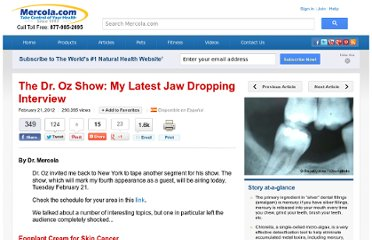 http://articles.mercola.com/sites/articles/archive/2012/02/21/the-dr-oz-show-my-latest-jaw-dropping-interview.aspx