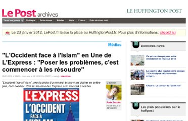 http://archives-lepost.huffingtonpost.fr/article/2010/10/08/2256222_l-occident-face-a-l-islam-en-couv-de-l-express-poser-les-problemes-c-est-commencer-a-les-resoudre.html#xtor=ADC-218