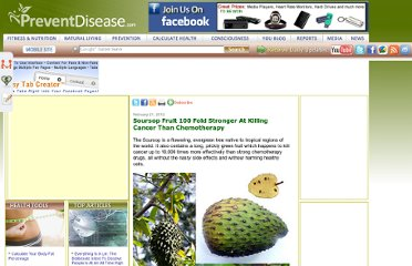 http://preventdisease.com/news/12/022112_Sour-Sop-Fruit-100-Fold-Stronger-At-Killing-Cancer-Than-Chemotherapy.shtml