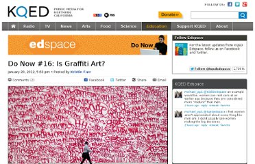 http://education.kqed.org/edspace/2012/01/20/do-now-16-is-graffiti-art/
