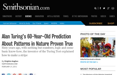 http://blogs.smithsonianmag.com/science/2012/02/alan-turing-predicted-natures-stripes-and-patterns/