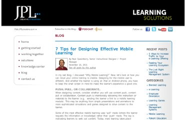 http://learningsolutions.jplcreative.com/blog/index.php/2011/11/21/7-tips-for-designing-effective-mobile-learning/
