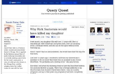 http://open.salon.com/blog/sarah_gale/2012/02/19/why_rick_santorum_would_have_killed_my_daughter_1