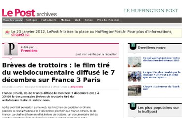 http://archives-lepost.huffingtonpost.fr/article/2011/12/04/2653041_breves-de-trottoirs-le-film-tire-du-webdocumentaire-diffuse-le-7-decembre-sur-france-3-paris.html