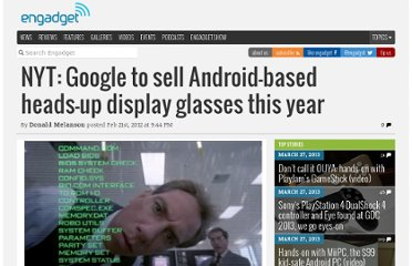 http://www.engadget.com/2012/02/21/nyt-google-to-sell-android-based-heads-up-display-glasses-this/