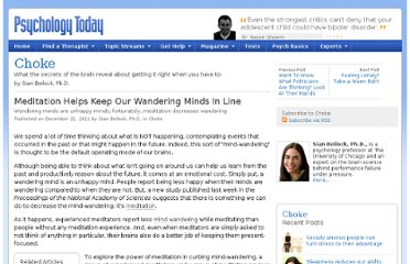 http://www.psychologytoday.com/blog/choke/201112/meditation-helps-keep-our-wandering-minds-in-line