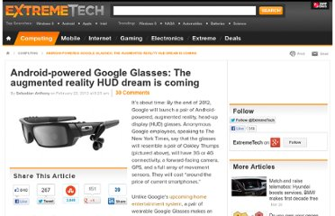 http://www.extremetech.com/computing/119375-android-powered-google-glasses-the-augmented-reality-hud-dream-is-coming