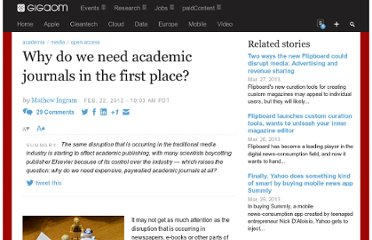 http://gigaom.com/2012/02/22/why-do-we-need-academic-journals-in-the-first-place/