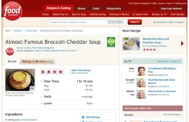 http://www.foodnetwork.com/recipes/food-network-kitchens/almost-famous-broccoli-cheddar-soup-recipe/index.html