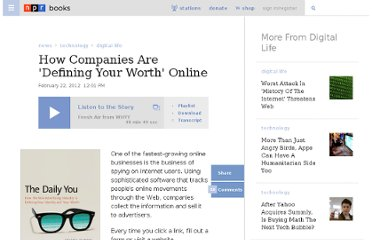 http://www.npr.org/2012/02/22/147189154/how-companies-are-defining-your-worth-online