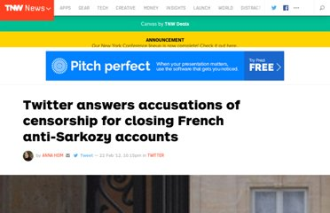 http://thenextweb.com/twitter/2012/02/22/twitter-answers-accusations-of-censorship-for-closing-french-anti-sarkozy-accounts/