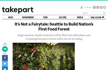 http://www.takepart.com/article/2012/02/21/its-not-fairytale-seattle-build-nations-first-food-forest