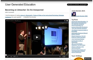 http://usergeneratededucation.wordpress.com/2012/02/22/becoming-an-unteacher-do-the-unexpected/
