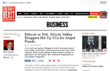 http://www.thedailybeast.com/articles/2012/02/22/ethical-or-not-silicon-valley-bloggers-hit-up-vcs-for-angel-funds.html