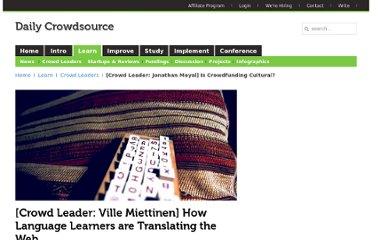 http://dailycrowdsource.com/crowdsourcing/crowd-leaders/957-crowd-leader-ville-miettinen-how-language-learners-are-translating-the-web