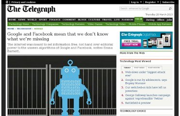 http://www.telegraph.co.uk/technology/google/9098315/Google-and-Facebook-mean-that-we-dont-know-what-were-missing.html