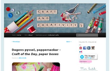 http://craftandcreativity.com/blog/2011/11/01/dagens-pyssel-pappersaskar-craft-of-the-day-paper-boxes/