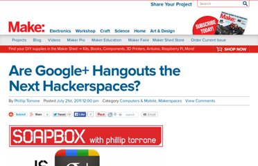 http://blog.makezine.com/2011/07/21/are-google-hangouts-the-next-hackerspaces/