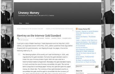 http://uneasymoney.com/2012/02/22/hawtrey-on-the-interwar-gold-standard/
