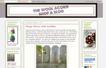 http://thewoolacorn.blogspot.com/2011/10/magic-fence-with-marbles.html