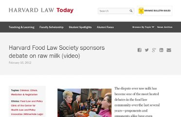 http://www.law.harvard.edu/news/2012/02/16_food-law-society-raw-milk-debate.html