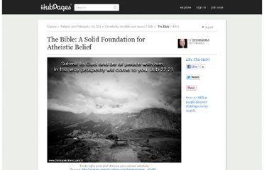 http://emmaspeaks.hubpages.com/hub/Bible-A-Solid-Foundation-for-Atheistic-Belief