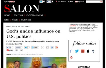 http://www.salon.com/2011/10/14/gods_undue_influence_on_u_s_politics/