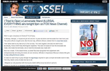 http://www.foxbusiness.com/on-air/stossel/blog/2012/02/23/i-tried-open-lemonade-stand-illegal-everything-airs-tonight-9pm-fox-news-channel