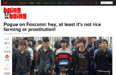 http://boingboing.net/2012/02/24/pogue-on-foxconn-hey-at-leas.html