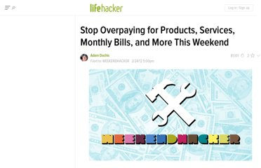 http://lifehacker.com/5887985/stop-overpaying-for-products-services-monthly-bills-and-more-this-weekend