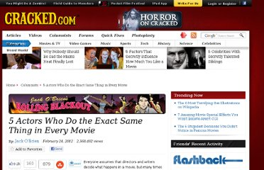 http://www.cracked.com/blog/5-actors-who-do-exact-same-thing-in-every-movie/